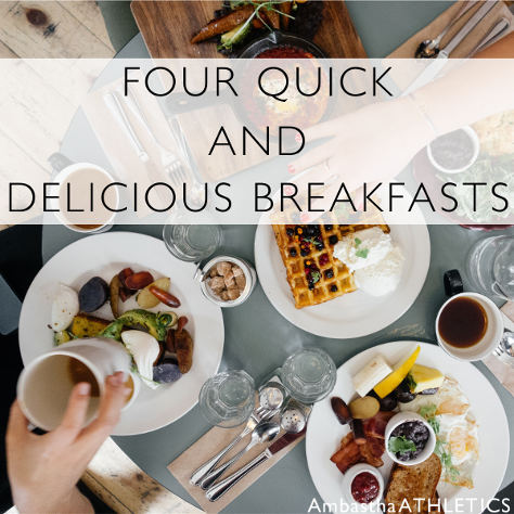 4 Quick And Delicious Breakfasts